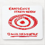 Emergency Stress Relief Mousemat