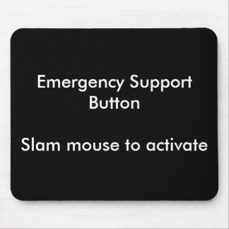 Emergency Support Button Mouse Pad