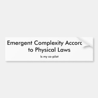 Emergent Complexity Is My Co-Pilot Bumper Sticker