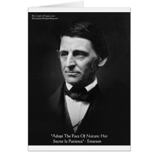 """Emerson """"Pace Of Nature"""" Wisdom Quote Gifts & Tees Greeting Card"""