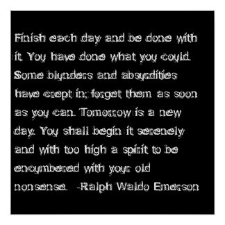 Emerson quote- Finish each day... Poster