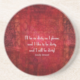 Emily Bronte Dirty Girl quote Drink Coasters