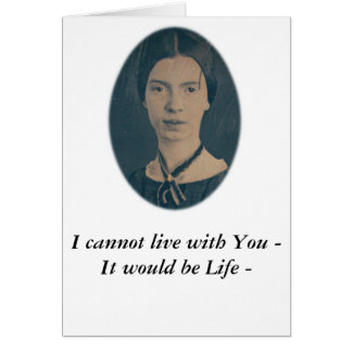 "Emily Dickinson funny ""I cannot live with you"" Greeting Card"