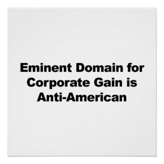 Eminent Domain for Corporate Gain is Anti-American