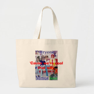 EMJ , 'Cause we're cool that way. Jumbo Tote Bag