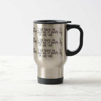 EMO QUOTES I TELL EVERYONE I'M TIRED BUT ALL I REA COFFEE MUGS