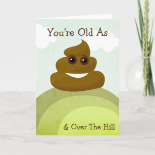 Emoji Old As Poop Over The Hill Birthday Card
