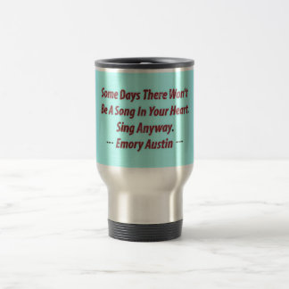 Emory Austin Inspirational, Motivational Quote. Travel Mug