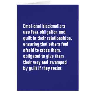 Emotional Blackmailers Use Fear, Obligation … Greeting Card