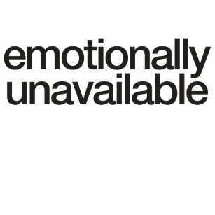 Emotionally Unavailable T-Shirts & Shirt Designs   Zazzle UK