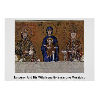 Emperor And His Wife Irene By Byzantine Mosaicist Poster