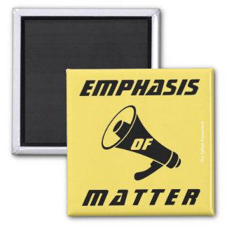 """Emphasis of Matter"" Square Magnet"