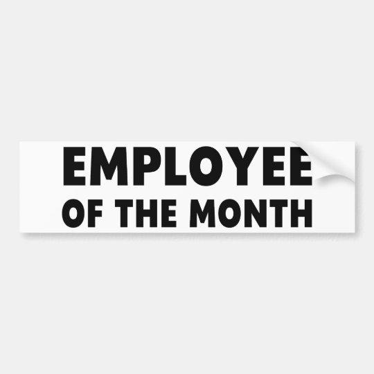 Employee Month Bumper Sticker