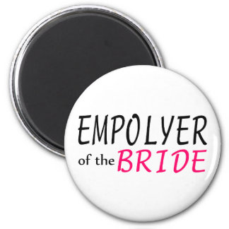 Employer Of The Bride Magnet
