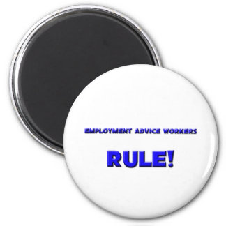 Employment Advice Workers Rule! Fridge Magnet