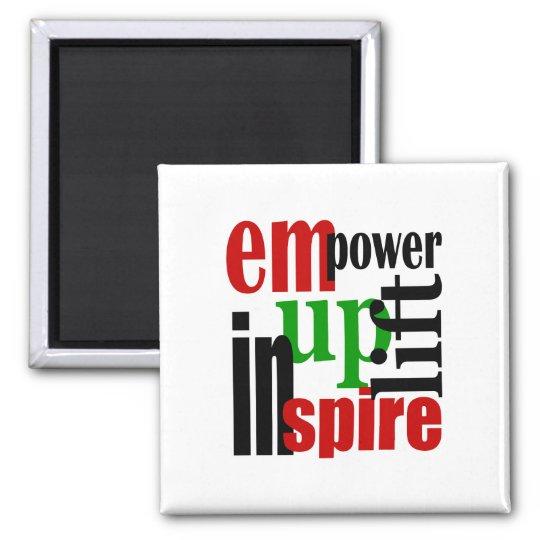 Empower, Uplift, Inspire Magnet