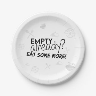 Empty already? Eat some more 7 Inch Paper Plate