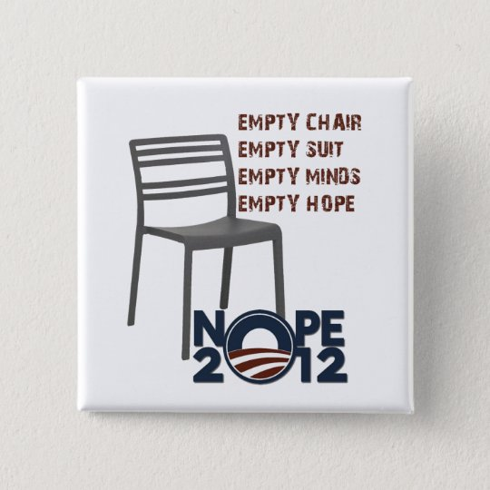 Empty Chair, Empty Obama 15 Cm Square Badge
