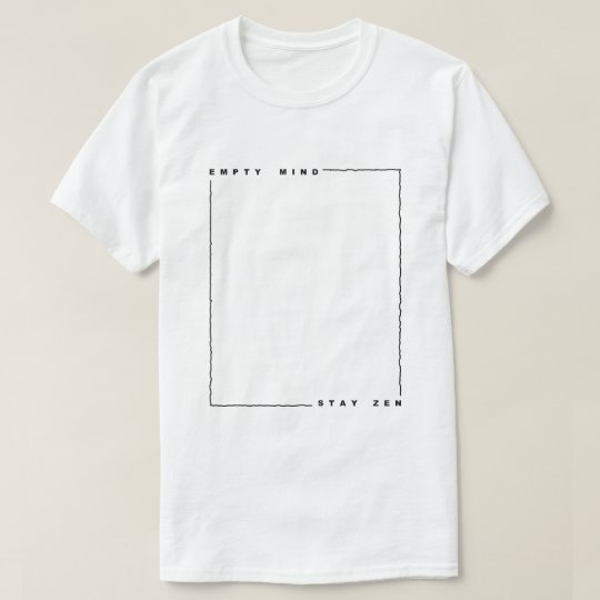 Empty mind stay zen T-Shirt