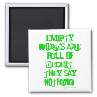Empty words are full of deceit. square magnet