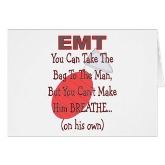 "EMT ""Bag to the Man"" Hilarious Gift Ideas Card"