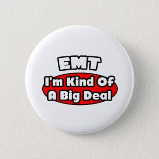 EMT...Big Deal 6 Cm Round Badge