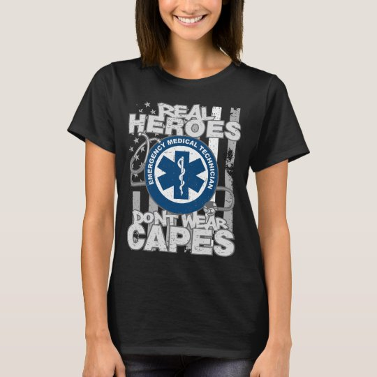 EMT Real Heroes Don't Wear Capes T-Shirt