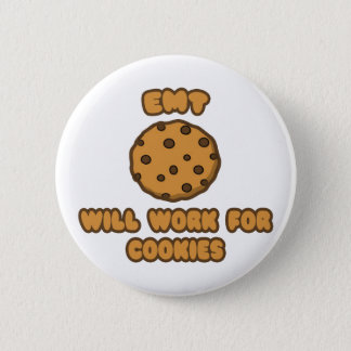 EMT .. Will Work for Cookies 6 Cm Round Badge