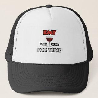 EMT ... Will Work For Wine Trucker Hat