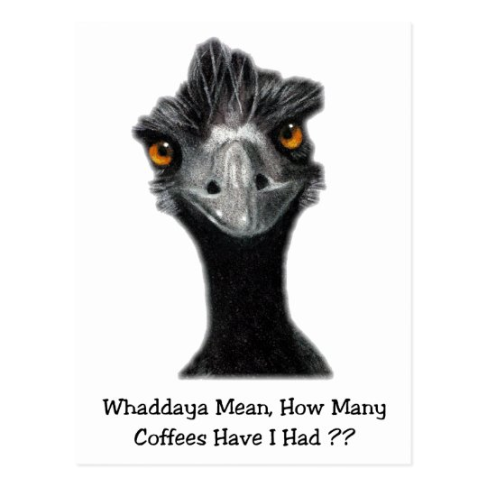 Emu: Funny, Humour: Too Many Coffees: Art Postcard