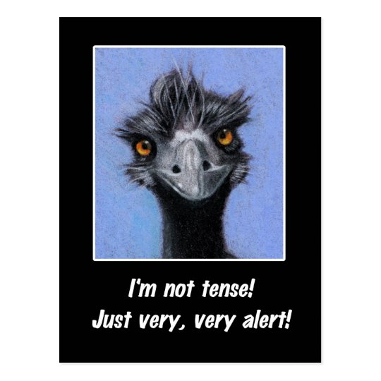 EMU: FUNNY SAYING FOR TENSE BOSS OR OTHERS