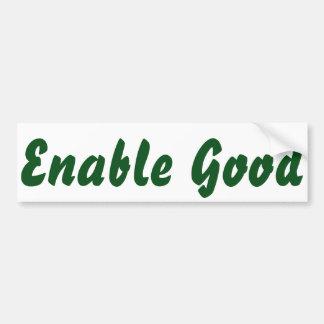 """Enable Good"" bumper sticker"