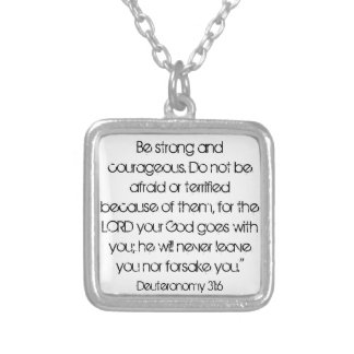 encouragement bible verse Deut. 31:6 necklac Silver Plated Necklace
