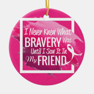 Encouragement words for a brave friend with cancer round ceramic decoration