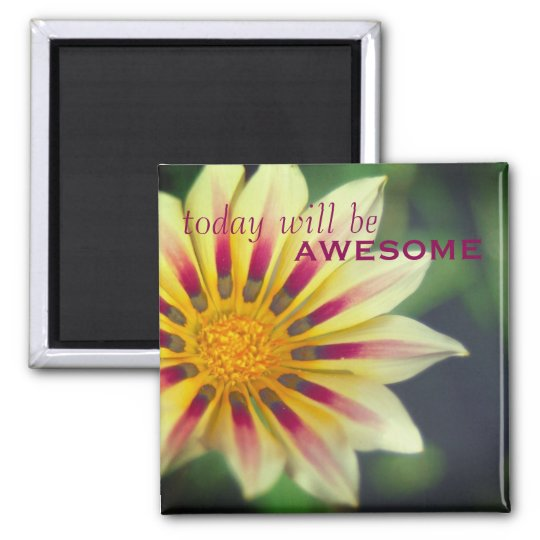 "Encouraging ""Today will be Awesome"" Floral Magnet"