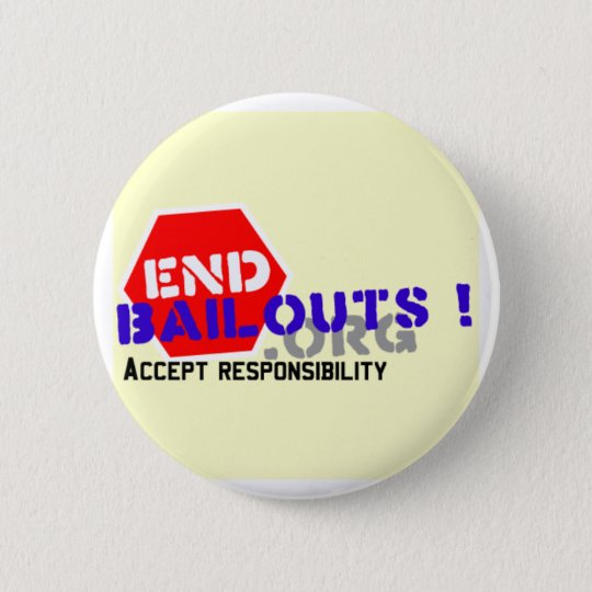 End Bailouts Lapel Pin Button