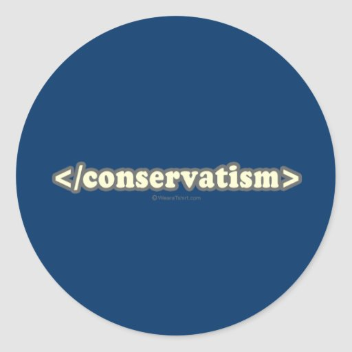 End conservatism round stickers