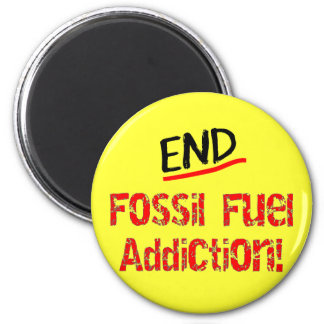 End Fossil Fuel Addiction-Oil Spill T-Shirts Refrigerator Magnets