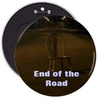 End of the Road Pinback Button