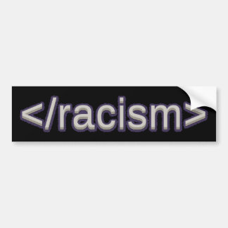 End Racism Bumper Sticker