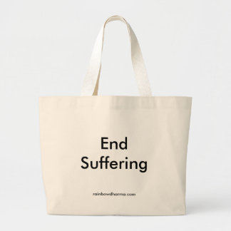 End Suffering - Bag
