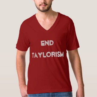 End Taylorism T-Shirt