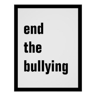 """End the Bullying Poster(5 sizes-see """"Choose size"""")"""