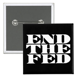End The Fed 15 Cm Square Badge