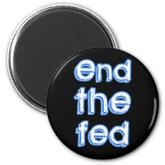 End The Fed 6 Cm Round Magnet