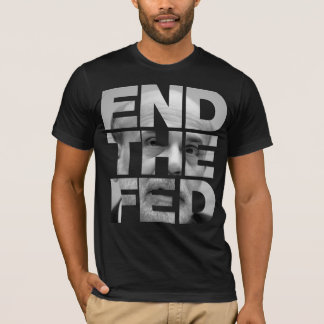 End The Fed Bernanke Shirt
