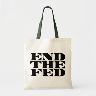 End The Fed Budget Tote Bag