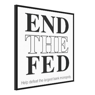 End The Fed Defeat the Largest Bank Monopoly Gallery Wrapped Canvas