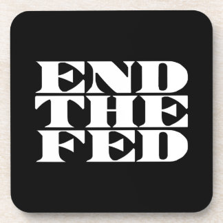 End The Fed Drink Coaster