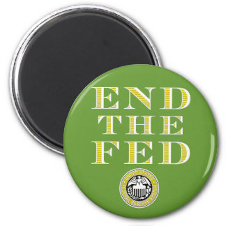 End The Fed Federal Reserve 6 Cm Round Magnet